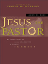 Jesus the Pastor (eBook): Leading Others in the Character and Power of Christ