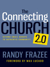 The Connecting Church 2.0 (eBook): Beyond Small Groups to Authentic Community