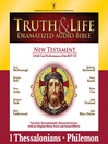 Truth and Life Dramatized Audio Bible New Testament (MP3): 1 and 2 Thessalonians, 1 and 2 Timothy, Titus, and Philemon