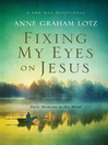 Fixing My Eyes on Jesus (eBook): Daily Moments in His Word