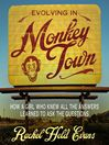 Evolving in Monkey Town (MP3): How a Girl Who Knew All the Answers Learned to Ask the Questions