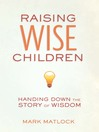 Raising Wise Children (eBook): Handing Down the Story of Wisdom