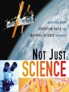 Not Just Science (MP3): Questions Where Christian Faith and Natural Science Intersect
