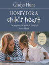 Honey for a Child's Heart (MP3): The Imaginative Use of Books in Family Life