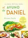 La guia óptima para el ayuno de Daniel (eBook): Más de 100 recetas y 21 devocionales diarios