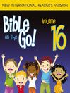 Bible on the Go, Volume 16 (MP3): David and Goliath; David and Jonathan; David and Saul (1 Samuel 17-18, 20, 24, 31 )