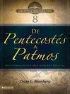 BTV #08 (eBook): De Pentecostés a Patos: Una introducción a los libros de Hechos a Apocalipsis