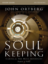 Soul Keeping Study Guide (eBook): Caring for the Most Important Part of You