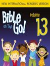 Bible on the Go, Volume 13 (MP3): The Stories of Gideon and Samson (Judges 6-8, 13, 16)