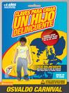 Claves para criar un hijo delincuente (eBook): Porque criar a nuestros hijos no es un juego