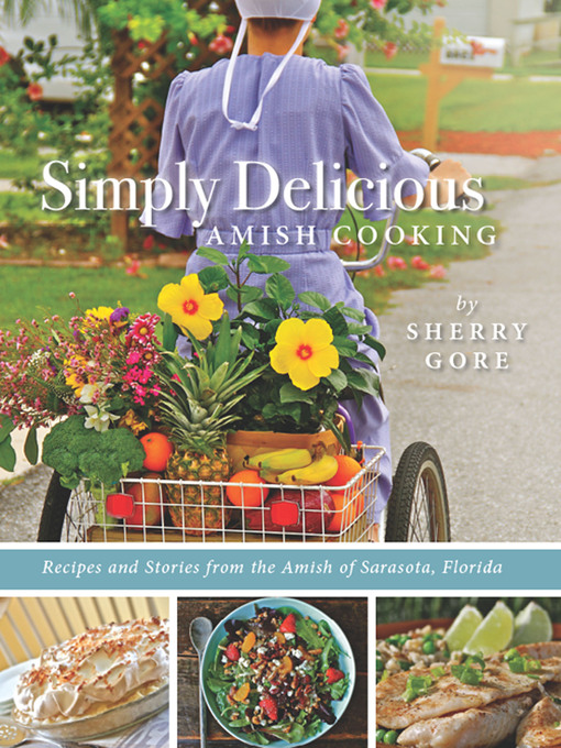 Simply Delicious Amish Cooking (eBook): Recipes and stories from the Amish of Sarasota, Florida