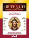 Truth and Life Dramatized Audio Bible New Testament (MP3): Mark
