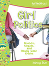 Girl Politics (eBook): Friends, Cliques, and Really Mean Chicks