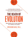 The Death of Evolution (MP3): Restoring Faith and Wonder in a World of Doubt