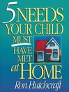 Five Needs Your Child Must Have Met at Home (MP3)