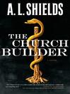 The Church Builder (eBook): Church Builder Series, Book 1
