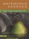 Matrimonio Sagrado, nueva edición (eBook): ¿Y si Dios diseñó el matrimonio para santificarnos más que para hacernos felices?