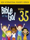 Bible on the Go, Volume 35 (MP3): Baptism, Temptation, Disciples, and Miracles of Jesus (Matthew 3-4; Mark 1-2; John 1, 3; Luke 5-6)