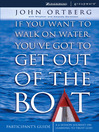 If You Want to Walk on Water, You've Got to Get Out of the Boat Participant's Guide (eBook): A 6-Session Journey on Learning to Trust God