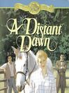 A Distant Dawn (MP3): Westward Dreams Series, Book 2