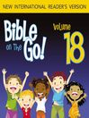 Bible on the Go, Volume 18 (MP3): The Story of King Solomon (1 Kings 2-4, 6-8)