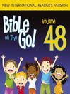Bible on the Go, Volume 48 (MP3): More of Paul's Letters (1 Timothy 6; 2 Timothy 1; Titus 3; Hebrews 11; James 3; 1 Peter 5)
