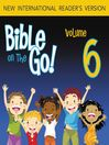 Bible on the Go, Volume 6 (MP3): Slavery in Egypt and the Story of Moses (Exodus 1-6)