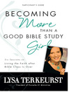 Becoming More Than a Good Bible Study Girl Participant's Guide (eBook): Living the Faith after Bible Class Is Over