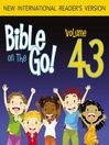 Bible on the Go, Volume 43 (MP3): Pentecost and the Acts of the Apostles; The Early Believers (Acts 2-8)