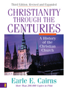 Christianity Through the Centuries (eBook): A History of the Christian Church