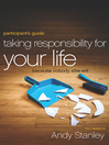 Taking Responsibility for Your Life Participant's Guide (eBook): Because Nobody Else Will