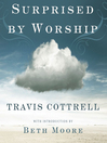 Surprised by Worship (MP3): Discovering the Presence of God Where You Least Expect It