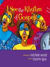 I See the Rhythm of Gospel (MP3)