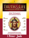 Truth and Life Dramatized Audio Bible New Testament (MP3): 1 and 2 Peter, 1, 2 and 3 John, and Jude