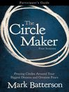 The Circle Maker Participant's Guide (eBook): Praying Circles Around Your Biggest Dreams and Greatest Fears
