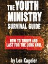 The Youth Ministry Survival Guide (MP3): How to Thrive and Last for the Long Haul