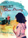 Project: Run Away (eBook): Faithgirlz!™: Girls of 622 Harbor View Series, Book 6