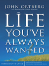 The Life You've Always Wanted Participant's Guide (eBook): Six Sessions on Spiritual Disciplines for Ordinary People