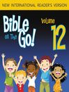 Bible on the Go, Volume 12 (MP3): The Fall of Jericho, Joshua's Death, and the Story of Deborah (Joshua 1-4, 5-6; Judges 2, 4)