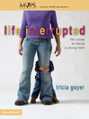 Life Interrupted (eBook): The Scoop on Being a Young Mom