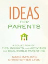 Ideas for Parents (eBook): A Collection of Tips, Insights, and Activities for Real-World Parenting