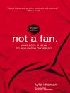 Not a Fan (eBook): What Does It Really Mean to Follow Jesus?