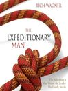 The Expeditionary Man (MP3): The Adventure a Man Wants, the Leader His Family Needs