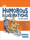1002 Humorous Illustrations for Public Speaking (eBook): Fresh, Timely, Compelling Illustrations for Preachers, Teachers, and Speakers