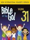Bible on the Go, Volume 31 (MP3): Words from the Prophet Isaiah, Part 2; The Lord Chooses Jeremiah (Isaiah 52, 60, 63; Jeremiah 1, 24; Ezekiel 30)