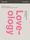 Loveology Study Guide (eBook): God, Love, Marriage, Sex, and the Never-Ending Story of Male and Female