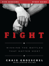 Fight Study Guide (eBook): Winning the Battles That Matter Most