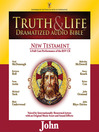 Truth and Life Dramatized Audio Bible New Testament (MP3): John