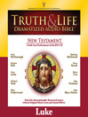 Truth and Life Dramatized Audio Bible New Testament (MP3): Luke