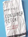 Consumer Detox (MP3): Less Stuff, More Life